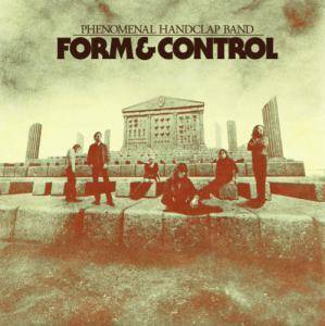 The Phenomenal Handclap Band: Form & Control - Cover