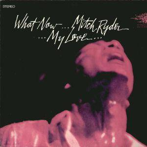 Cover - Mitch Ryder: What Now My Love