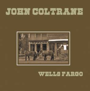 Cover - John Coltrane: Wells Fargo