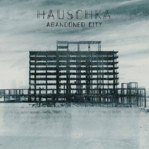Cover - Hauschka: Abandoned City