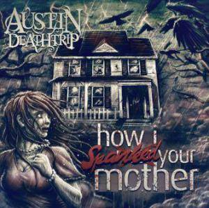 Austin Deathtrip: How I Spanked Your Mother - Cover