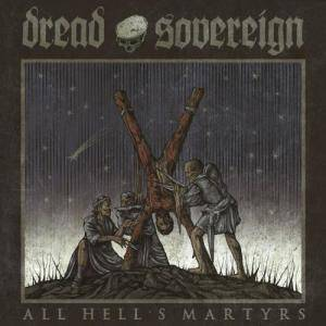Cover - Dread Sovereign: All Hell's Martyrs