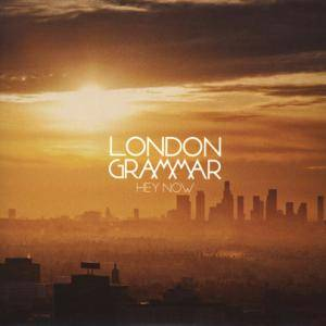 Cover - London Grammar: Hey Now
