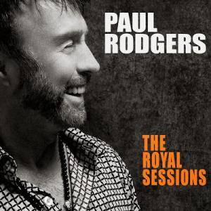 Cover - Paul Rodgers: Royal Sessions, The