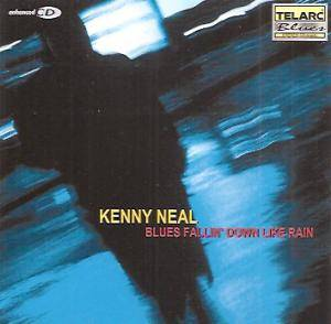 Cover - Kenny Neal: Blues Fallin' Down Like Rain