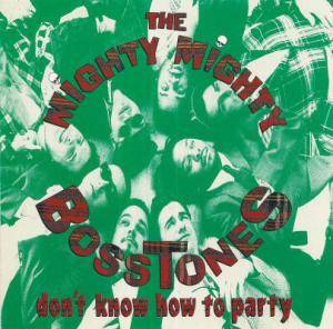 The Mighty Mighty Bosstones: Don't Know How To Party - Cover