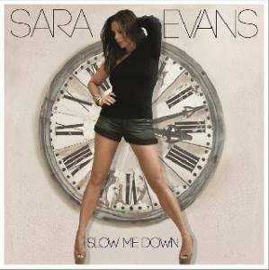 Cover - Sara Evans: Slow Me Down