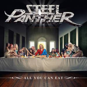 Cover - Steel Panther: All You Can Eat