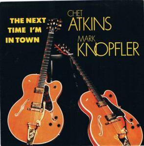 Cover - Chet Atkins & Mark Knopfler: Next Time I'm In Town, The