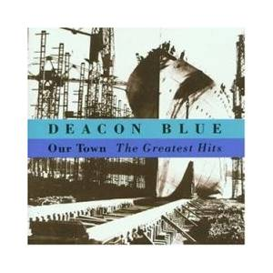 Deacon Blue: Our Town - The Greatest Hits (CD) - Bild 1