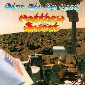 Cover - Matthew Sweet: Blue Sky On Mars