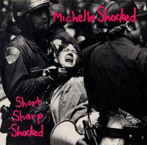 Michelle Shocked: Short Sharp Shocked - Cover