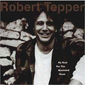Cover - Robert Tepper: No Rest For The Wounded Heart