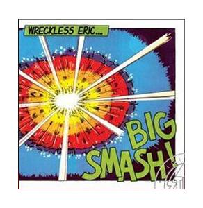 Wreckless Eric: Big Smash! - Cover