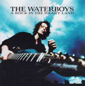 Cover - Waterboys, The: Rock In The Weary Land, A
