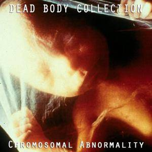 Cover - Dead Body Collection: Chromosomal Abnormality