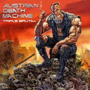 Cover - Austrian Death Machine: Triple Brutal