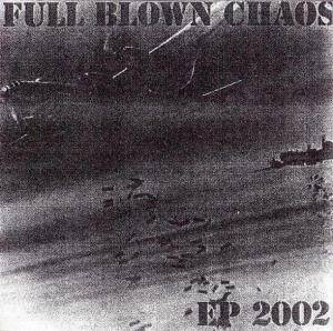 Cover - Full Blown Chaos: EP 2002